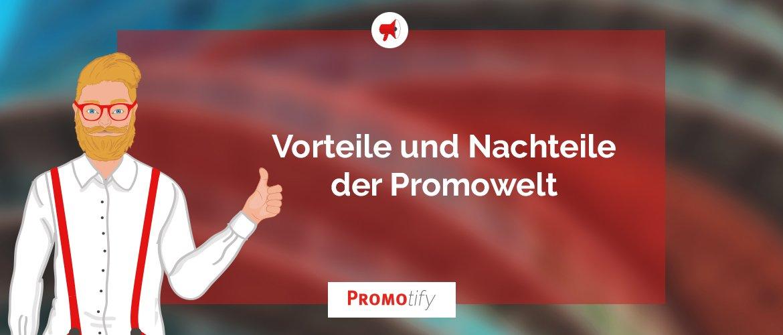 Vorteile_Nachteile_der_Promowelt