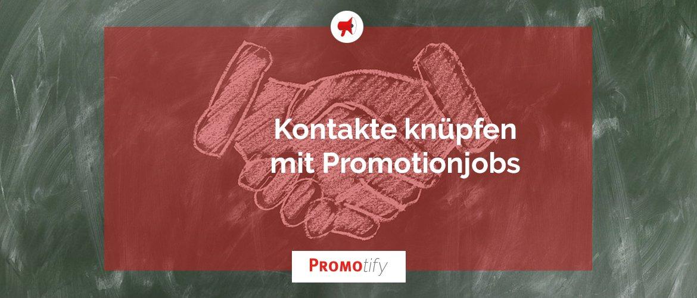 Kontakte kann man bei Promotionjobs ganz leicht knüpfen. Wir erklären euch, wie!